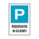 """Cartello in alluminio mm 333x500 """"P. Riserv. ai clienti"""""""