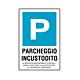 """Cartello in alluminio mm 333x500 """"Parcheggio incustodito"""""""