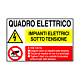 """Cartello in alluminio mm 300x200 """"Quadro elettrico impianti elettrici sotto tensione"""""""